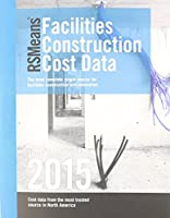 RSMeans Facilities Construction Cost Data 2015