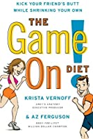 The Game On! Diet: Kick Your Friend's Butt While Shrinking Your Own【洋書】 [並行輸入品]