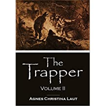 The Trapper, Volume II (Illustrated) (1908)