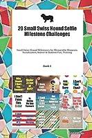 20 Small Swiss Hound Selfie Milestone Challenges: Small Swiss Hound Milestones for Memorable Moments, Socialization, Indoor & Outdoor Fun, Training Book 1