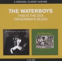 Classic Albums-Fisherman's Blues/This Is the Sea