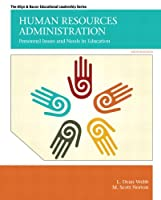 Human Resources Administration: Personnel Issues and Needs in Education (Allen & Bacon Educational Leadership)