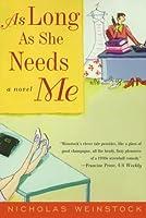 As Long As She Needs Me: A Novel