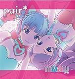 pair* / メーウ