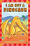I Am Not a Dinosaur (Scholastic Reader - Level 1)