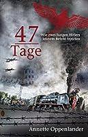 47 Tage: Wie zwei Jungen Hitlers letztem Befehl trotzten