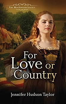 For Love or Country (The MacGregor Legacy Book 2) by [Hudson Taylor,  Jennifer]