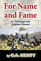 For Name and Fame (Annotated): Or, Through the Afghan Passes