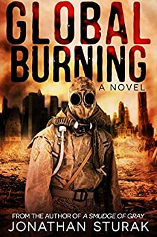 Global Burning: A Post-Apocalyptic Novel by [Sturak, Jonathan]