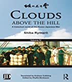 Clouds above the Hill: A Historical Novel of the Russo-Japanese War, Volume 4 (English Edition)