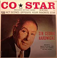 Co-Star: Sir Cedric Hardwicke: Macbeth, Death is Called Sam, School for Scandal and Other Scenes [LP Record]