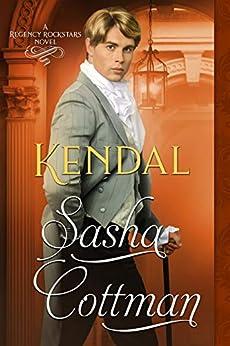 Kendal (Regency Rockstars Book 4) by [Cottman, Sasha]