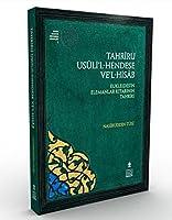 Tahriru Usuli'l - Hendese ve'l - Hisab (Tıpkıbasım) Eukleides'in Elemanlar Kitabının Tahriri