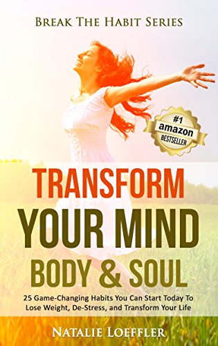 Transform Your Mind Body & Soul: 25 Game-Changing Habits to Lose Weight, De-Stress, and Transform Your Life (Break The Habit Series) (English Edition)の詳細を見る