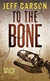 To the Bone (David Wolf Book 7) (English Edition)