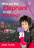 Who Put the Elephant in My Stocking?