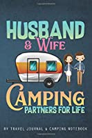 Husband And Wife Camping Partners For Life: RV Travel Journal | Travel Journal Diary | RV Caravan Trailer Journey Traveling Log Book | Camping Notebook