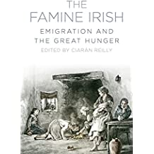 The Famine Irish: Emigration and the Great Hunger