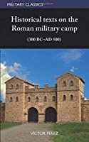 Historical texts on the Roman military camp (300 BC–AD 500) (Military classics)