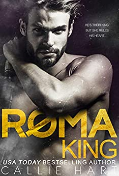 Roma King (Roma Royals Duet Book 1) by [Hart, Callie]