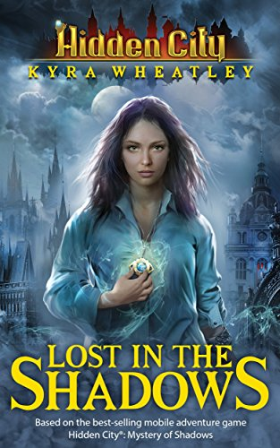 Hidden City: Lost in the Shadows (Book 1) (English Edition)