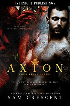 Axton (Four Kings Empire Book 1) by [Crescent, Sam]