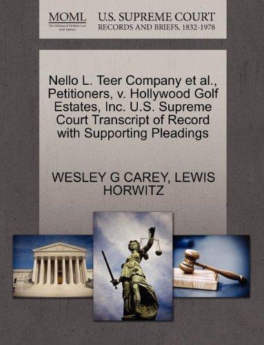 Nello L. Teer Company et al., ...