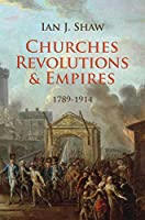 Churches, Revolutions, and Empires: 1789-1914 (Biography)