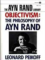 Objectivism: 2The Philosophy of Ayn Rand