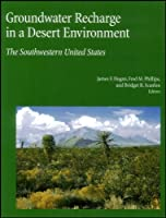 Groundwater Recharge in a Desert Environment: The Southwestern United States (Water Science and Application)