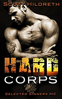 Hard Corps: Selected Sinners MC Romance by [Hildreth, Scott]