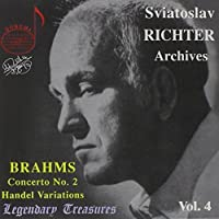 Richter Archives, Vol. 4: Brahms Piano Concerto No. 2 / Handel Variations by Sviatoslav Richter (2006-04-03)