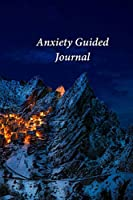 Anxiety Guided Journal: A Journal and Coloring Book With Prompts