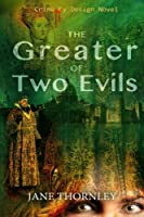 The Greater of Two Evils (Crime by Design)