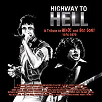 HIGHWAY TO HELL: A TRIBUTE TO BON SCOTT & AC/DC 1974-1979