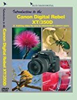 Introduction to the Canon Digital Rebel XT / 350D DVD by Blue Crane Digital