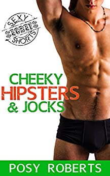 Cheeky Hipsters & Jocks (BFP: The Secrets Collection Book 2) by [Roberts, Posy]