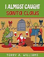 I Almost Caught Santa Claus (38)