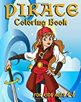 Pirate Coloring Book For Kids Ages 4-8: Fun Pirate Coloring Book For Kids Ages 4-8, Awesome Pirate Adventures