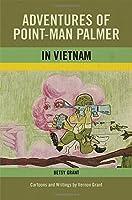 Adventures of Point-Man Palmer in Vietnam
