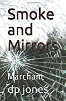 Smoke and Mirrors: Marchant