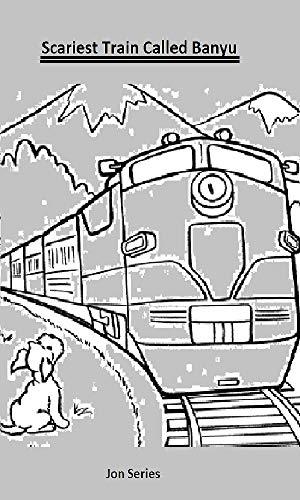 Scariest Train Called Banyu (English Edition)
