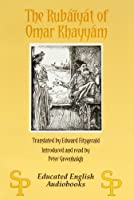 The Rubaiyat of Omar Khayyam (Educated English Audiobooks)