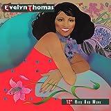 Evelyn Thomas: 12 Hits &More