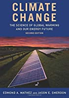 Climate Change: The Science of Global Warming and Our Energy Future【洋書】 [並行輸入品]