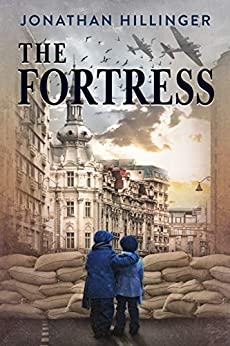 The Fortress: A Historical Fiction Novel Based On A WW2 True Story by [Hillinger, Jonathan]