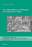Die Volksaufklarung in Thuringen Im Vormarz 1815-1848 (Veroffentlichungen Der Historischen Kommission Fur Thuringen. Kleine Reihe)