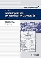 Schauspielmusik am Hoftheater Darmstadt 1810-1918: Spiel-Arten einer selbstverstaendlichen Theaterpraxis