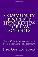 Community Property Hypo Review for Law Schools: Jide Obi Law Books for the Best and Brightest!