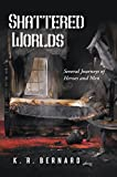 Shattered Worlds: Several Journeys of Heroes and Men